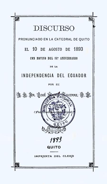 Discurso pronunciado en la Catedral de Quito el 10 de Agosto de 1893 con motivo del 84º aniversario de la Independencia del Ecuador (Folleto).