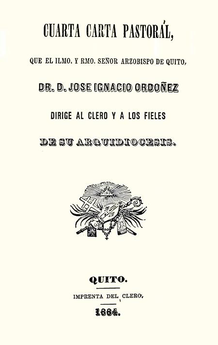 Cuarta carta pastoral que el Ilmo. y Rmo. Señor Arzobispo de Quito Dr. D. dirige al pueblo y a los fieles de su Arquidiócesis (Folleto).