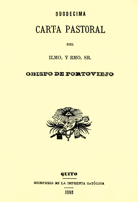 Duodécima carta pastoral del Ilmo. y Rmo. Sr. Obispo de Portoviejo (Folleto).