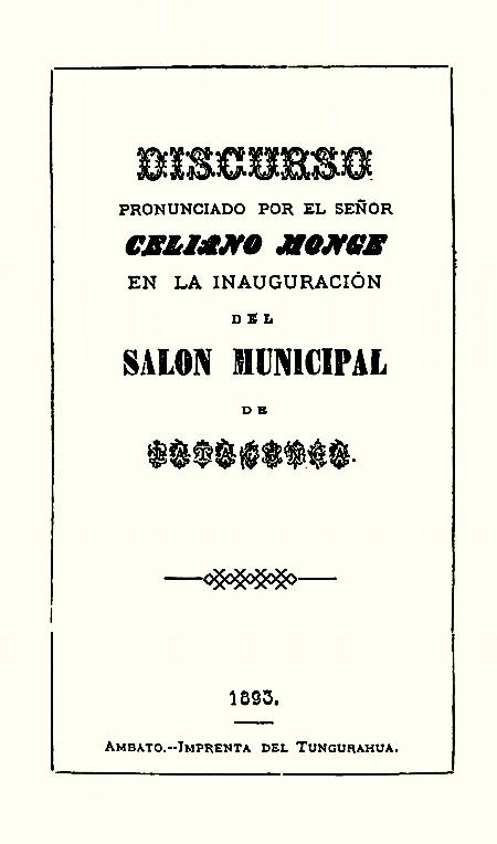 Discurso pronunciado por el señor Celiano Monge en la inauguración del Salón Municipal de Latacunga (Folleto).