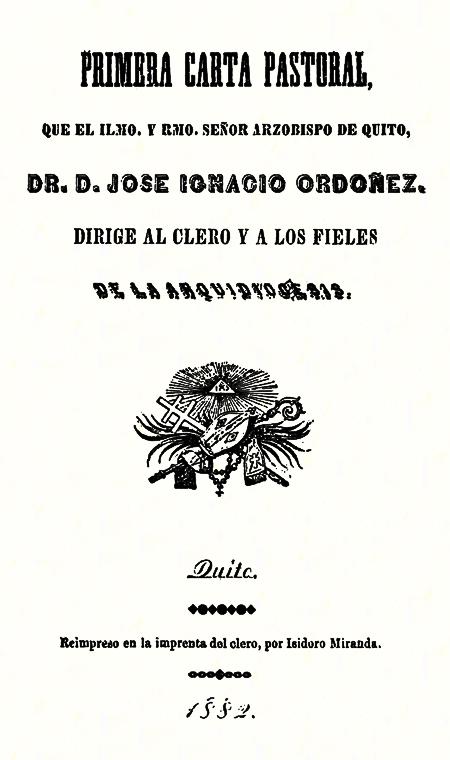 Primera carta pastoral, que el Ilmo. y Rmo. Señor Arzobispo de Quito Dr. D. José Ignacio Ordoñez, dirige al clero y a los fieles de la Arquidiócesis (Folleto).