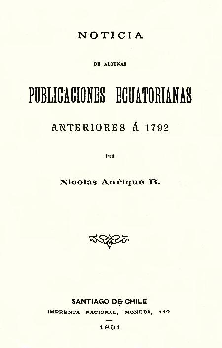 Noticia de algunas publicaciones ecuatorianas anteriores á 1792 (Folleto).