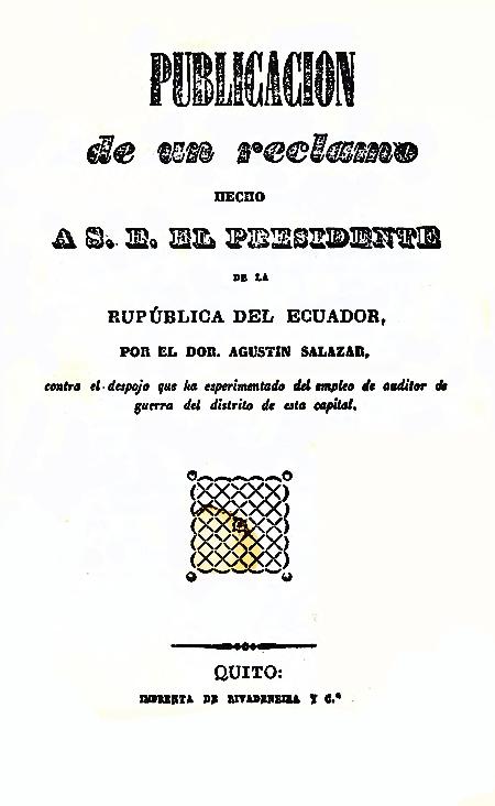 Publicación de un reclamo hecho A S. E. El Presidente de la República del Ecuador (Folleto).