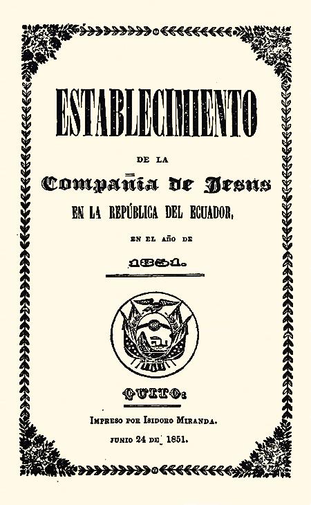 Establecimiento de la Compañía de Jesús en la República del Ecuador en el año de 1851.