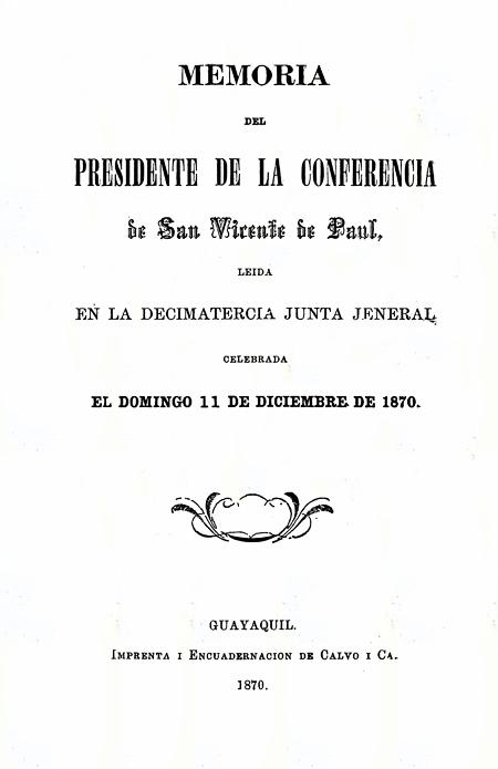 Memoria del Presidente de la Conferencia de San Vicente de Paul, leída en la décimatercia Junta Jeneral celebrada el Domingo 11 de Diciembre de 1870 (Folleto).