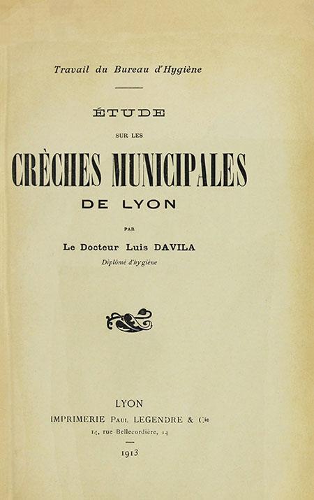 Étude sur les créches municipales de Lyon par Le Docteur Luis Dávila.