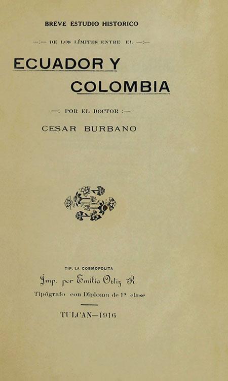 Breve estudio histórico de los límites entre el Ecuador y Colombia.