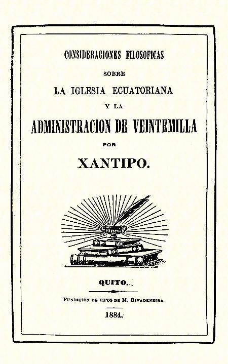 Consideraciones filosóficas sobre la Iglesia Ecuatoriana y la administración de Veintemilla.