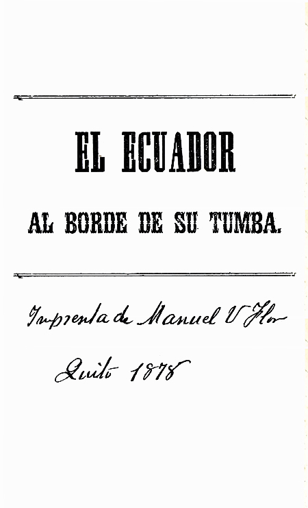 El Ecuador al borde de su tumba (Folleto).