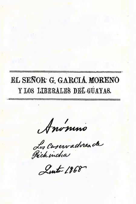 El señor G. García Moreno y los liberales del Guayas (Folleto).