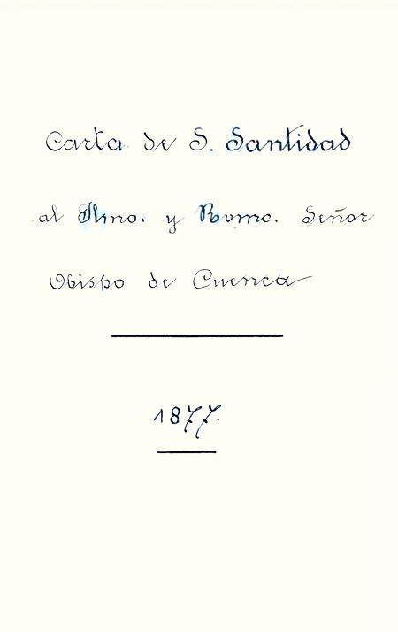 Carta de S. Santidad al ilmo. Y Rmo. Señor Obispo de Cuenca (Folleto).