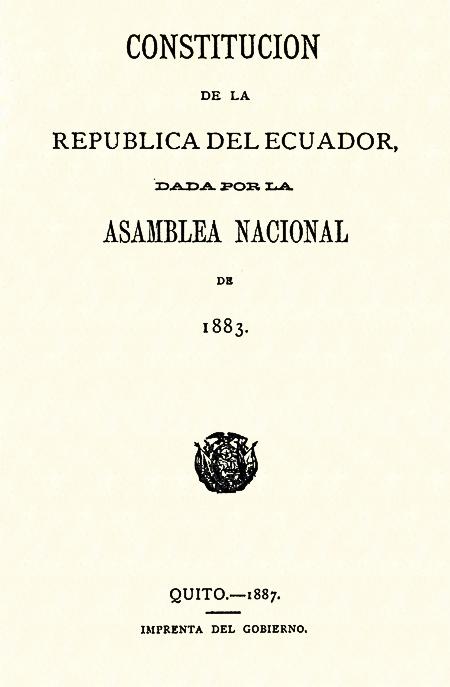 Constitución de la República del Ecuador dada por la Asamblea Nacional de 1883.