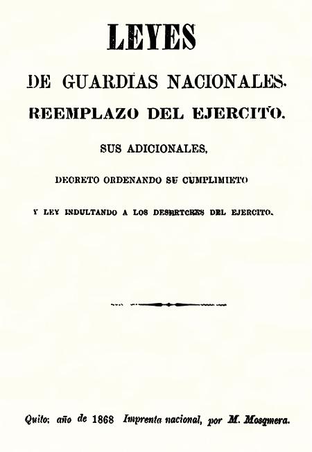Leyes de Guardias Nacionales, reemplazo del Ejército, sus adicionales, decreto ordenando su cumplimiento y ley indultando a los desertores del ejército (Folleto).