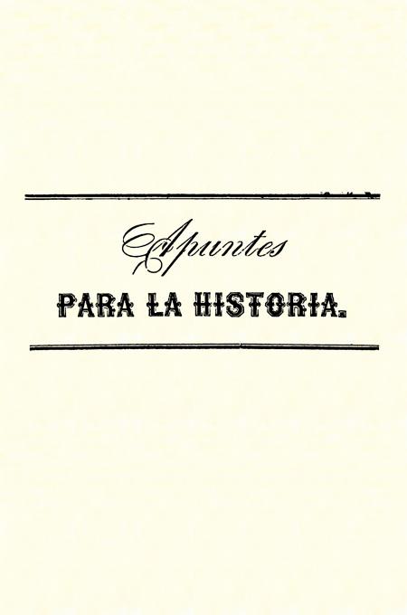 Apuntes para la historia (Folleto).