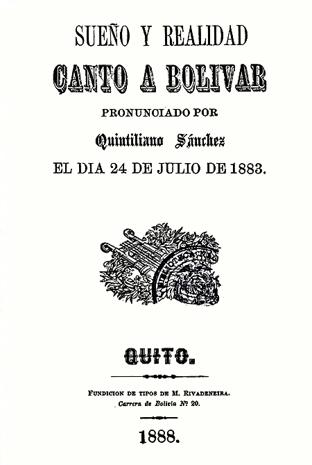 Sueño y realidad : Canto a Bolívar pronuciando por Quintiliano Sánchez en día 24 de julio de 1883 (Folleto).