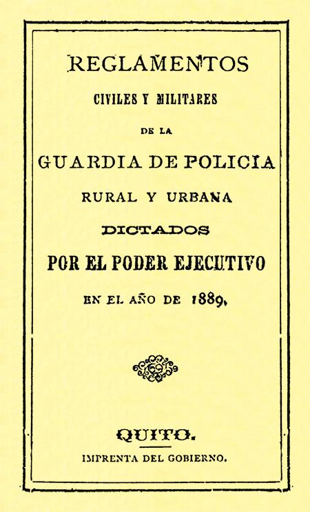 Reglamentos civiles y militares de la guardia de policía rural y urbana dictados por el Poder Ejecutivo en el año de 1889.