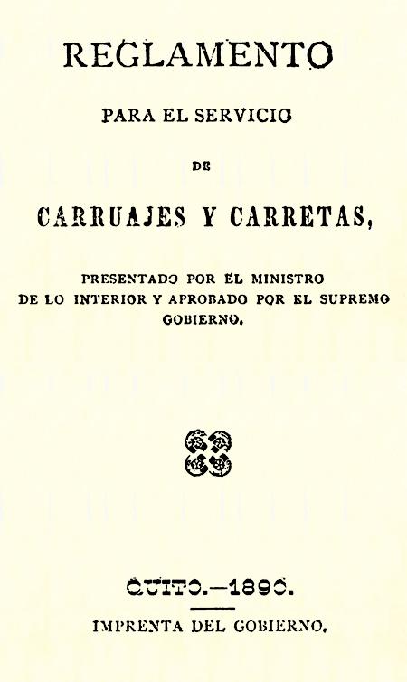 Reglamento para el servicio de carruajes y carretas : presentado por el Ministro de lo Interior y aprobado por el Supremo Gobierno (Folleto).