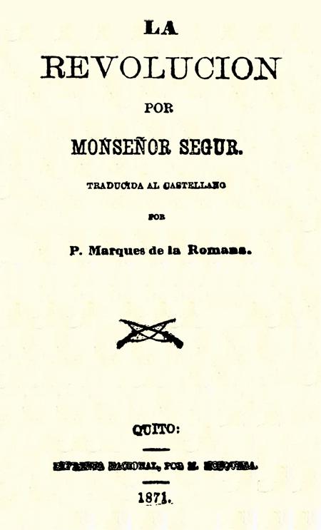 La revolución por Moseñor Segur ; traducida al castellano por P. Marques de la Romans.