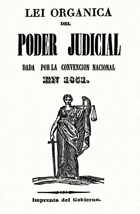 Lei Orgánica del Poder Judicial : dada por la Convención Nacional en 1851 (Folleto).