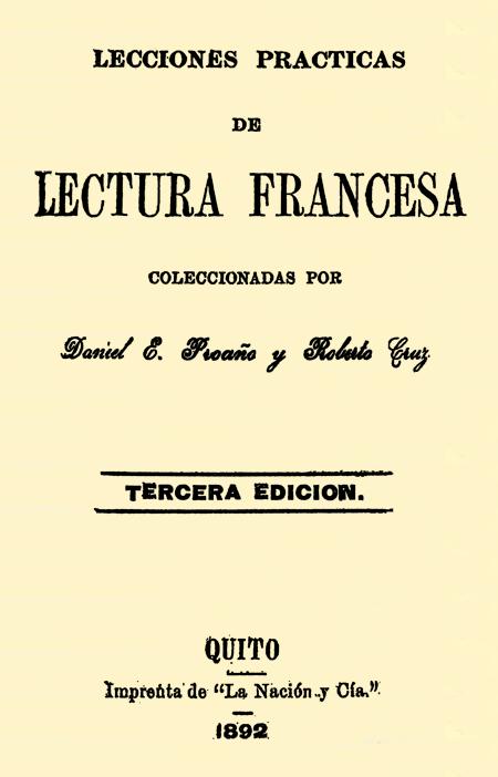 Lecciones practicas de lectura francesa coleccionadas por Daniel E. Proaño y Roberto Cruz.