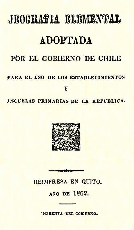 Jeografia elemental : adoptada por el gobierno de Chile para el uso de los establecimientos y Escuelas Primarias de la República.