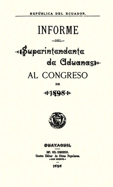 Informe del Superintendente de Aduanas al Congreso de 1898.