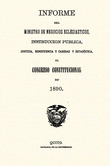 Informe del Ministro de Negocios Eclesiásticos, Instrucción Pública, Justicia, Beneficencia y Caridad y Estadística al Congreso Constitucional de 1890.