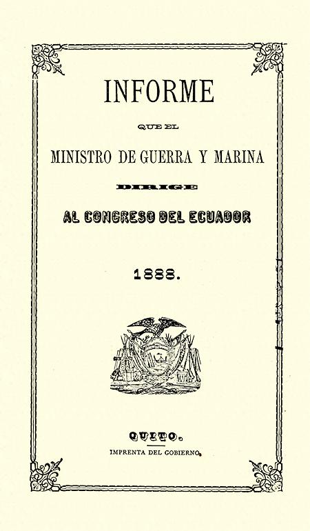 Informe que el Ministro de Guerra y Marina dirige al Congreso del Ecuador en 1888.