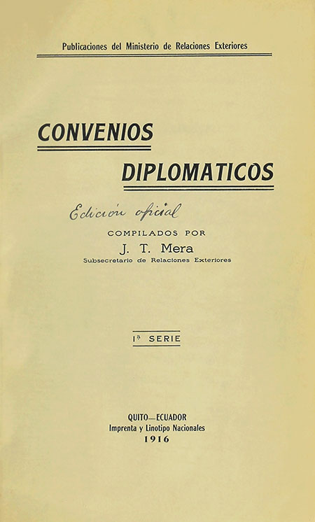 Convenios Diplomáticos : 1a. serie compilados por J. T. Mera.