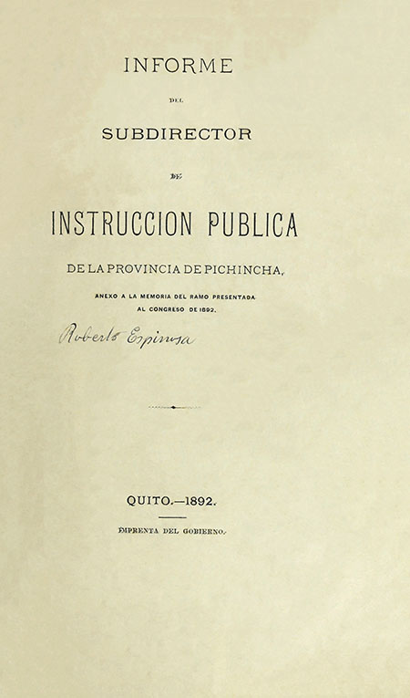 Informe del Subdirector de Instrucción Pública de la Provincia de Pichincha : anexo a la memoria del ramo presentada al Congreso de 1892 (Folleto).