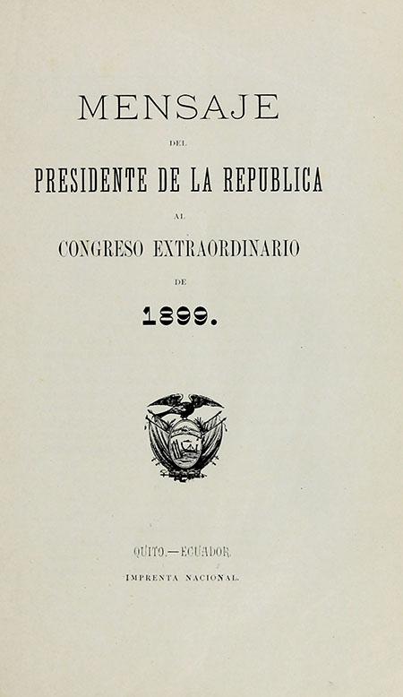 Mensaje del Presidente de la República al Congreso Extraordinario de 1899 (Folleto).
