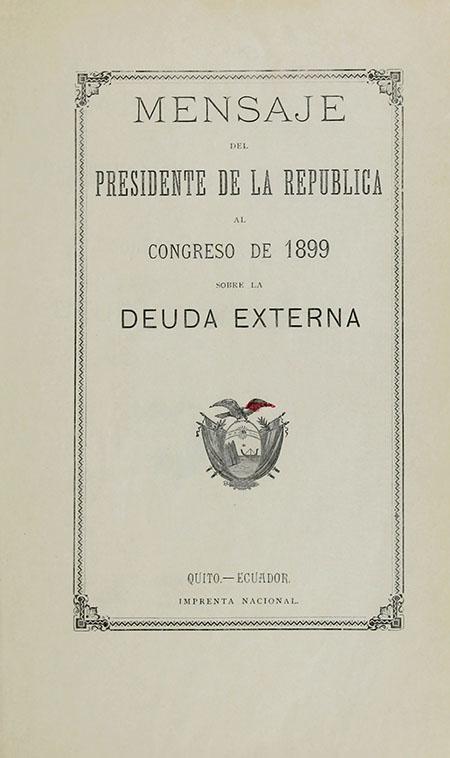 Mensaje del Presidente de la República al Congreso de 1899 sobre la deuda externa (Folleto).