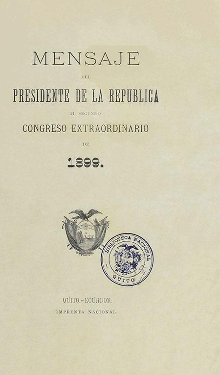 Mensaje del Presidente de la República al Segundo Congreso Extraordinario de 1899 (Folleto).