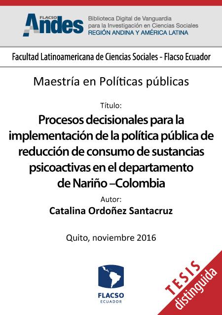 Procesos decisionales para la implementación de la política pública de reducción de consumo de sustancias psicoactivas en el departamento de Nariño – Colombia.