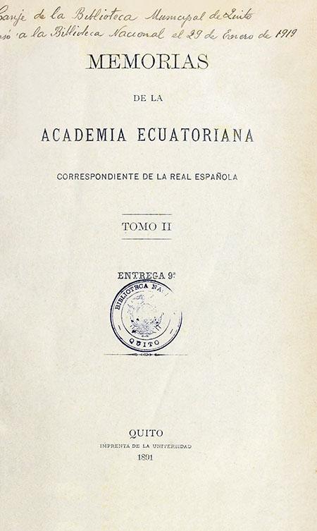 Memorias de la Academia Ecuatoriana correspondiente de la Real Española. Tomo II. Entrega 9°.
