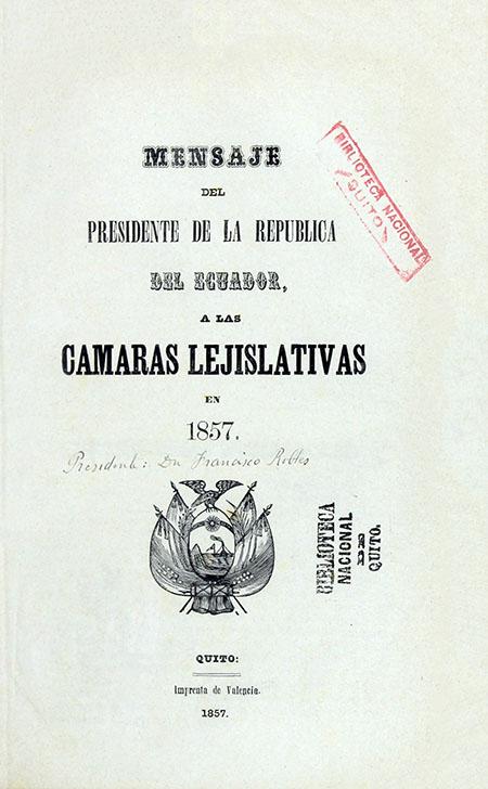 Mensaje del Presidente de la República del Ecuador a las Cámaras Lejislativas en 1857 (Folleto).