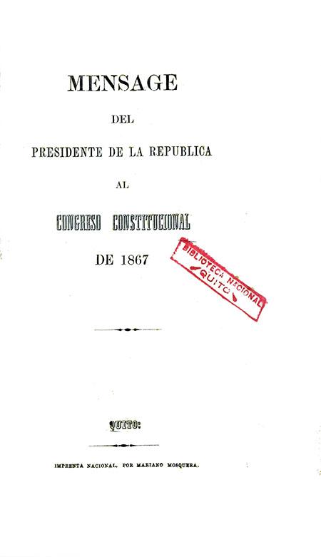 Mensaje del Presidente de la República al Congreso Constitucional de 1867 (Folleto).