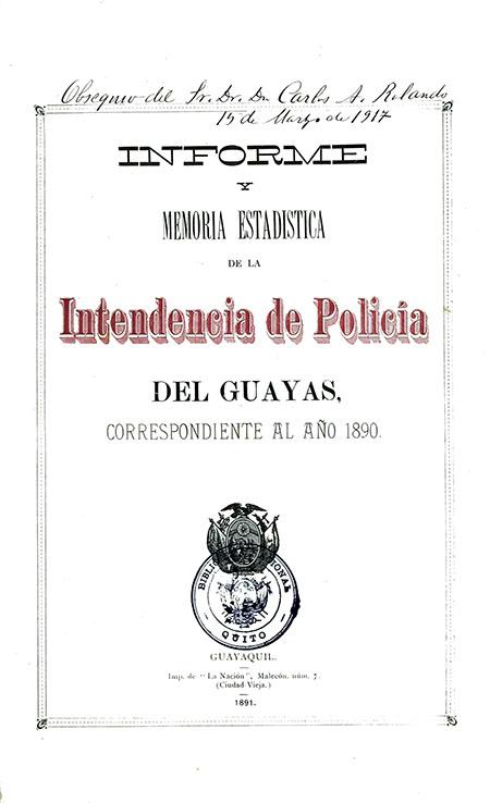 Informe y memoria estadística de la Intendencia de Policía del Guayas, correspondiente al año 1890.