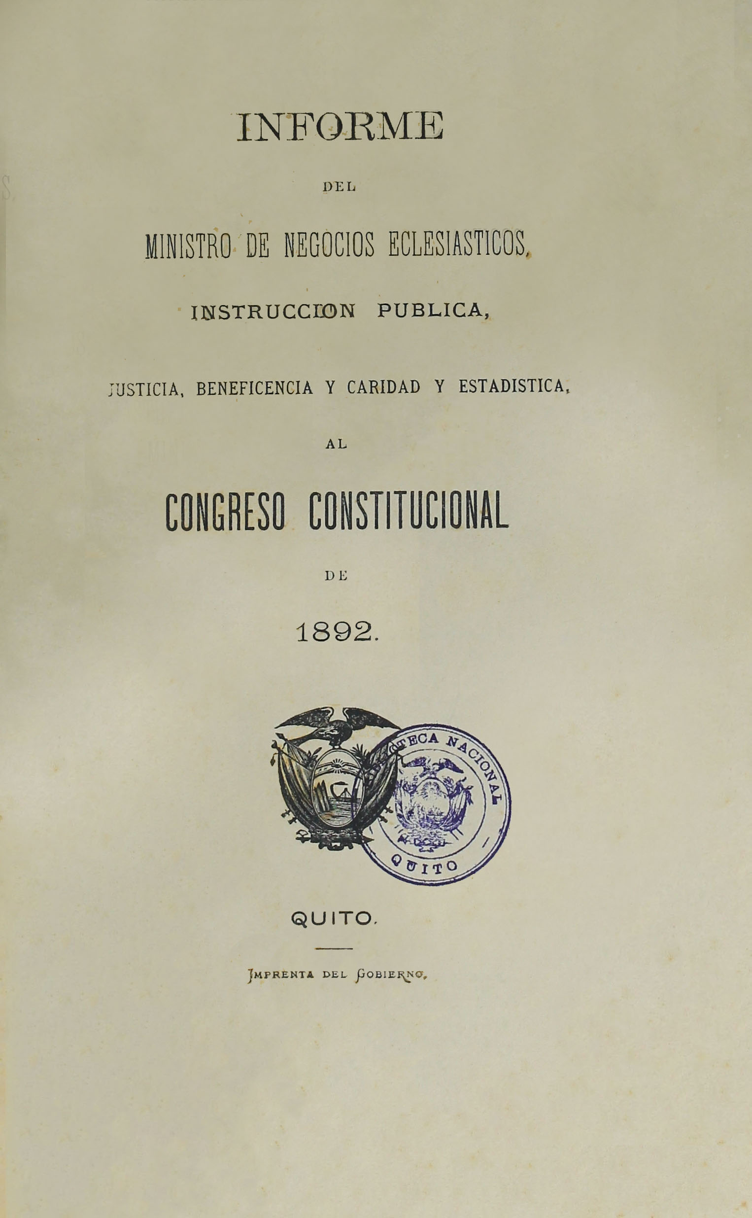 Informe del Ministro de Negocios Eclesiásticos, Instrucción Pública, Justicia, Beneficencia y Caridad y Estadística, al Congreso Constitucional de 1892.