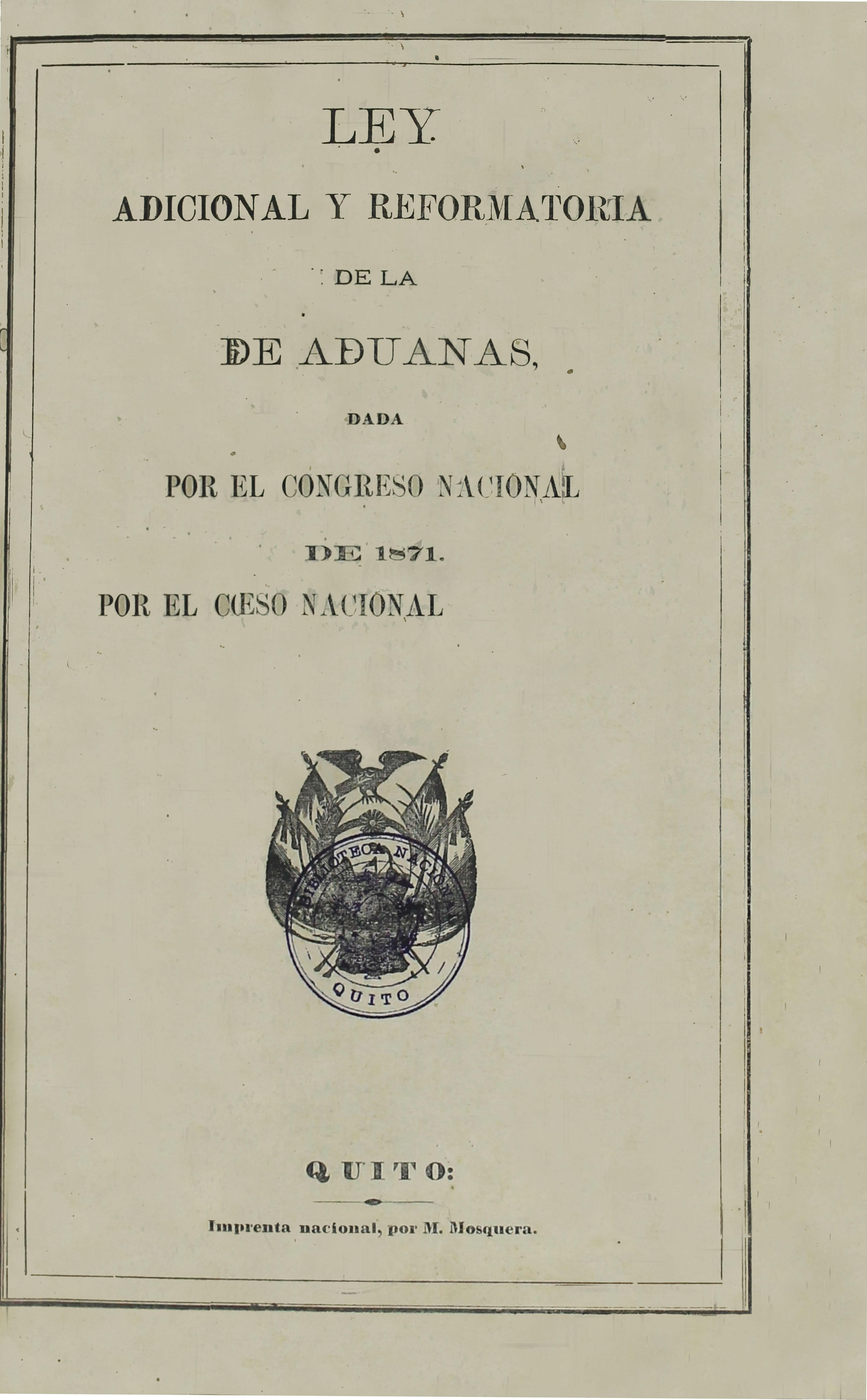 Ley adicional y reformatoria de la de Aduanas, dada por el Congreso Nacional de 1871 (Folleto).