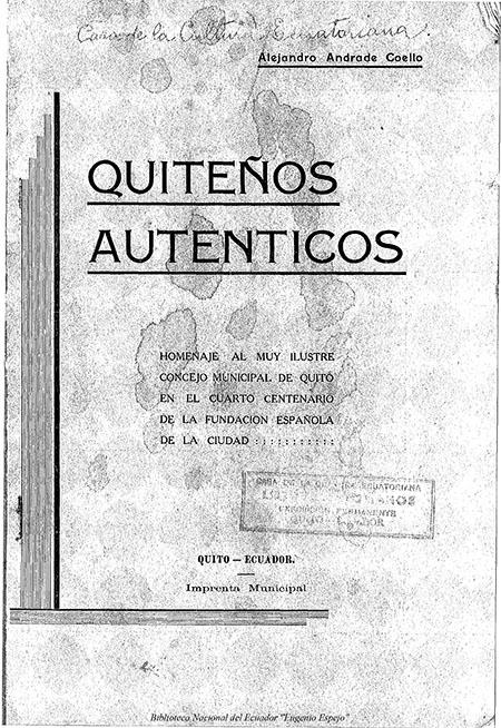 Quiteños auténticos : Homenaje al muy Ilustre Concejo Municipal de Quito en el cuarto centenario de la Fundación española