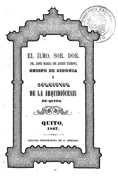 El Ilmo. Sor. Dor. Fr. José María de Jesús Yerovi, obispo de Cidonia y coadjutor de la Arquidiócesis de Quito