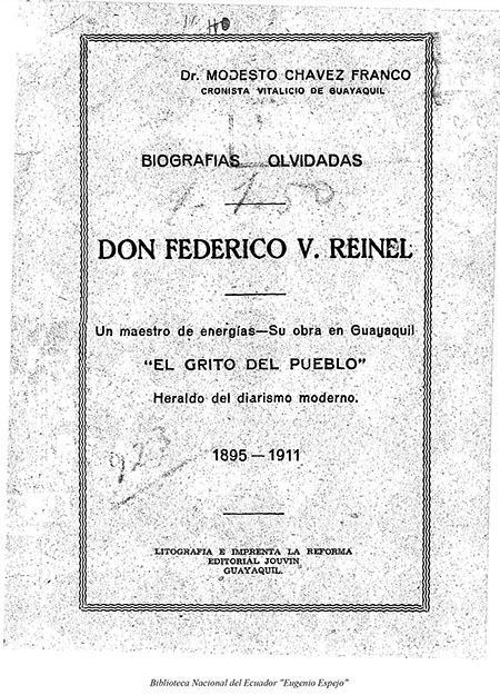 Biografías olvidadas Don Federico V. Reinel : Un maestro de energías - Su obra en Guayaquil