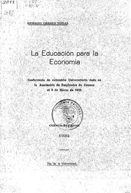 La educación para la economía : Conferencia de extensión Universitaria dada en la Asociación de Empleados de Cuenca el 9 de Marzo de 1932