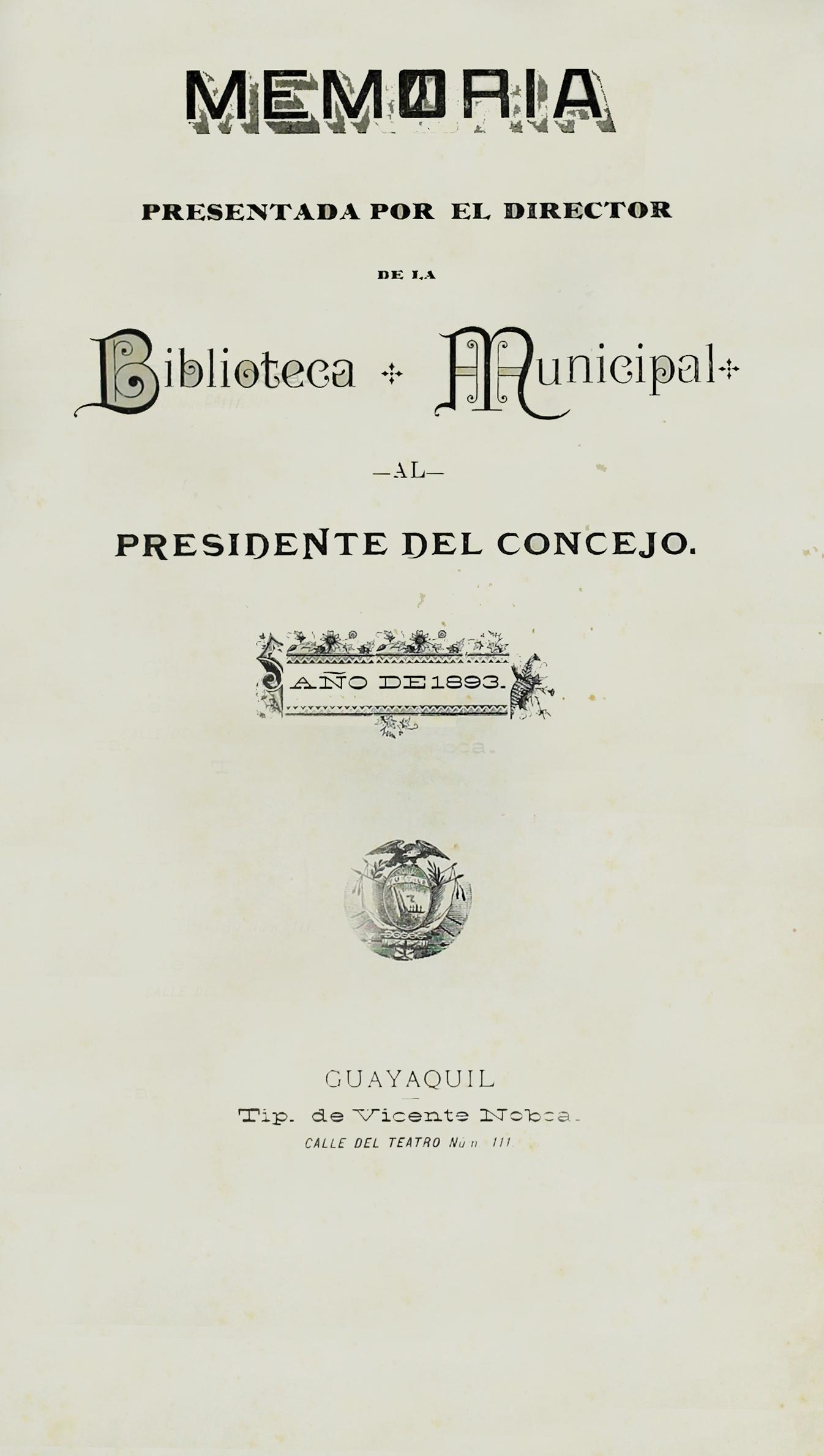 Memoria presentada por el Director de la Biblioteca Municipal al Presidente del Concejo : Año 1893