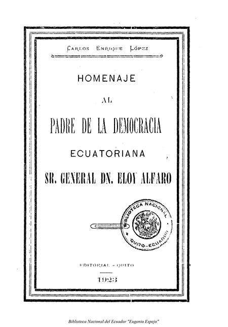 Homenaje al Padre de la Democracia Ecuatoriana Sr. Gral. Dn. Eloy Alfaro