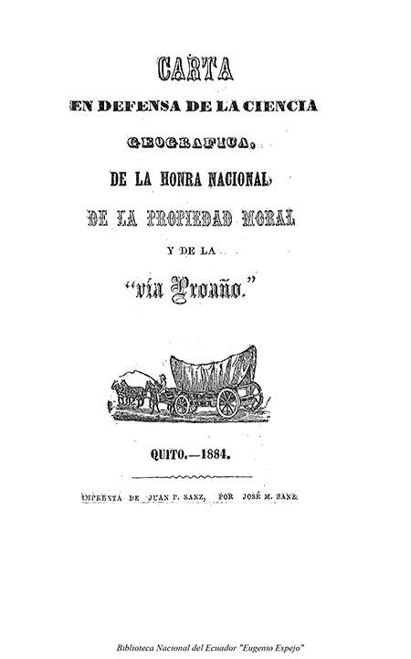Carta en defensa de la ciencia geográfica de la honra Nacional, de la propiedad moral y de la vía Proaño