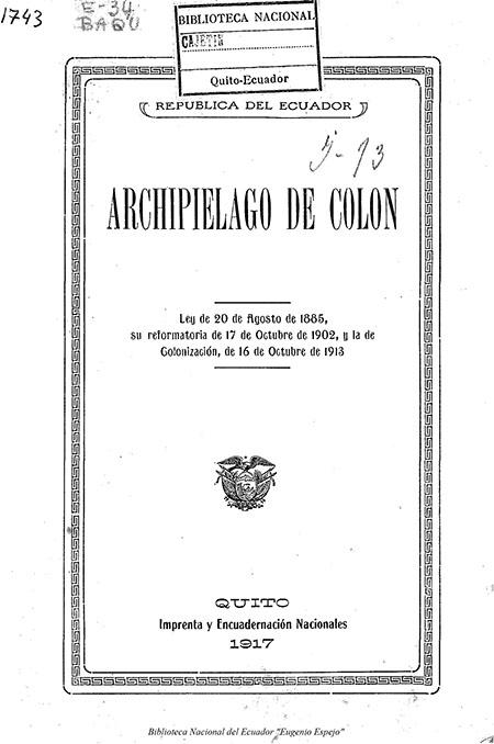Archipiélago de Colón : Ley de 20 de Agosto de 1885, su reformatoria de 17 de octubre de 1902, y la de colonización, de 16 de octubre de 1913