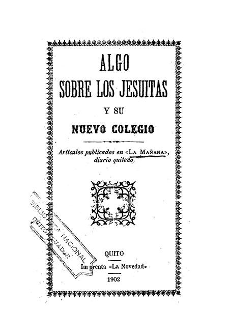 Algo sobre los Jesuitas y su Nuevo Colegio. Artículos publicados en