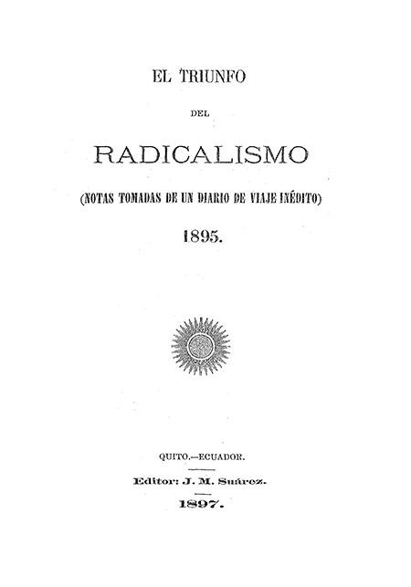 El triunfo del radicalismo: notas tomadas de un diario de viaje inédito 1895